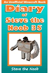 Diary of Steve the Noob 35 (An Unofficial Minecraft Book) (Diary of Steve the Noob Collection) Kindle Edition
