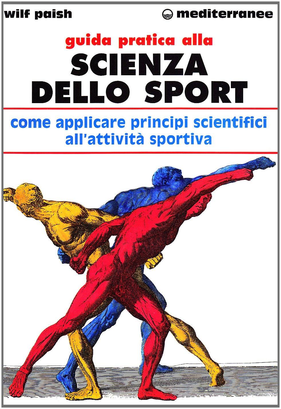Guida pratica alla scienza dello sport. Come applicare i principi scientifici alla pratica dello sport Copertina flessibile – 1 lug 2000 Wilf Paish Edizioni Mediterranee 8827213554 Allenamenti sportivi