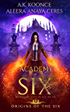Academy of Six: A Reverse Harem Academy Series (Origins of the Six Series Book 1) (English Edition)