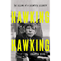 Hawking Hawking: The Selling of a Scientific Celebrity (English Edition)