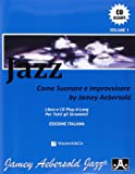 Jazz: Come Suonare e Improvvisare. Con CD Audio. Volume 1