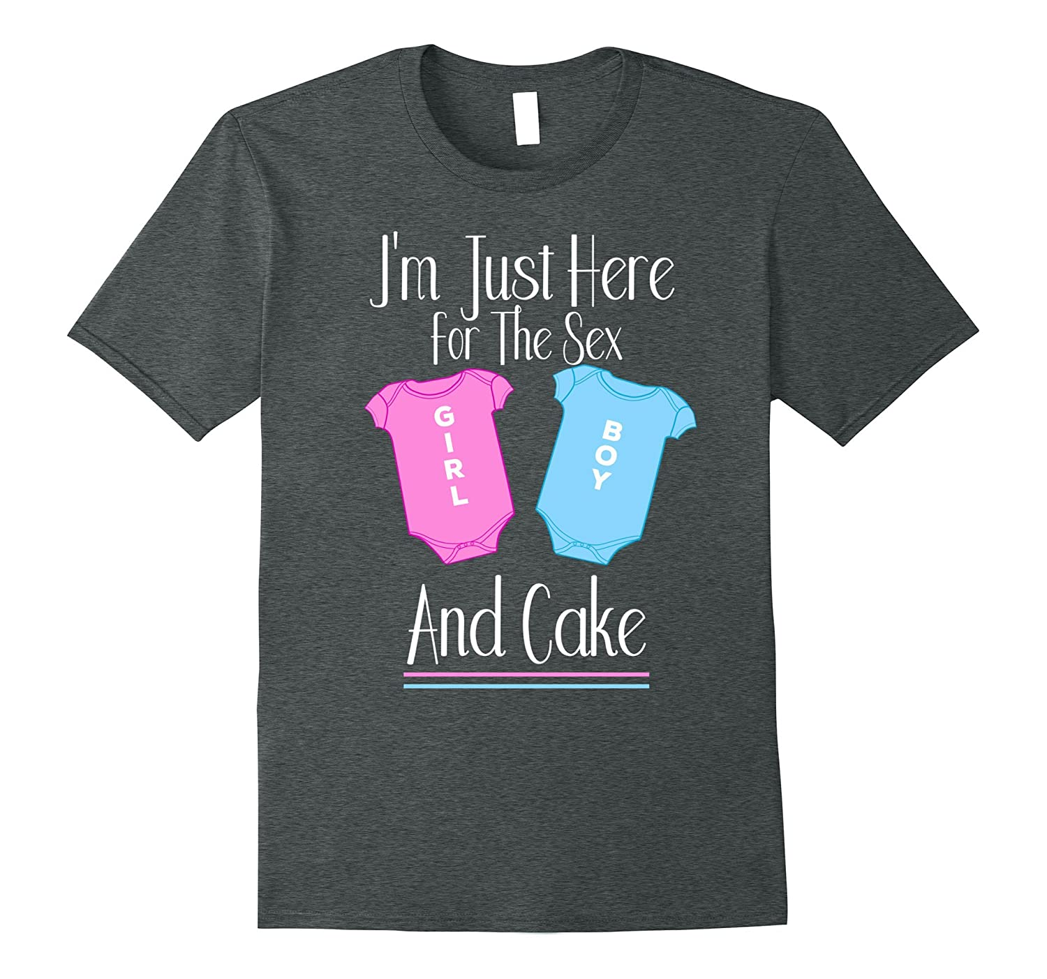 Gender Reveal Here For The Sex Shirt - Gender Reveal Clothes