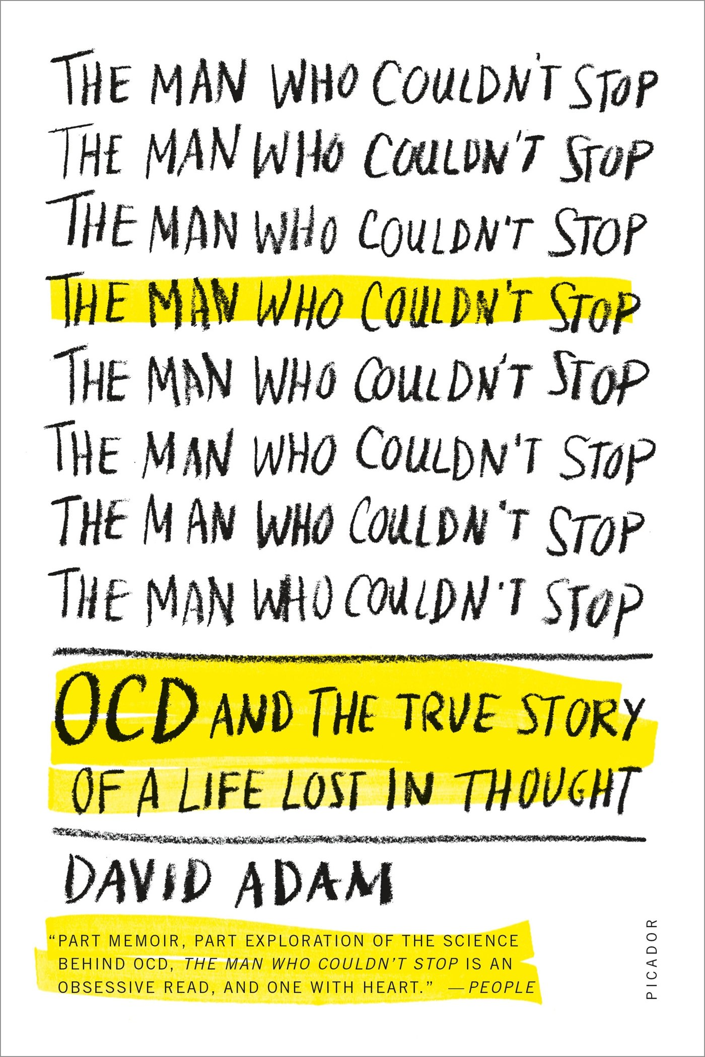 The Man Who Couldn't Stop: OCD and the True Story of a Life Lost in