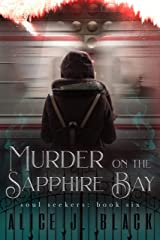 Murder On The Sapphire Bay (The Soul Seekers Book 6) Kindle Edition