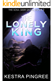 The Lonely King (The Soul Seer Saga, Book 2)