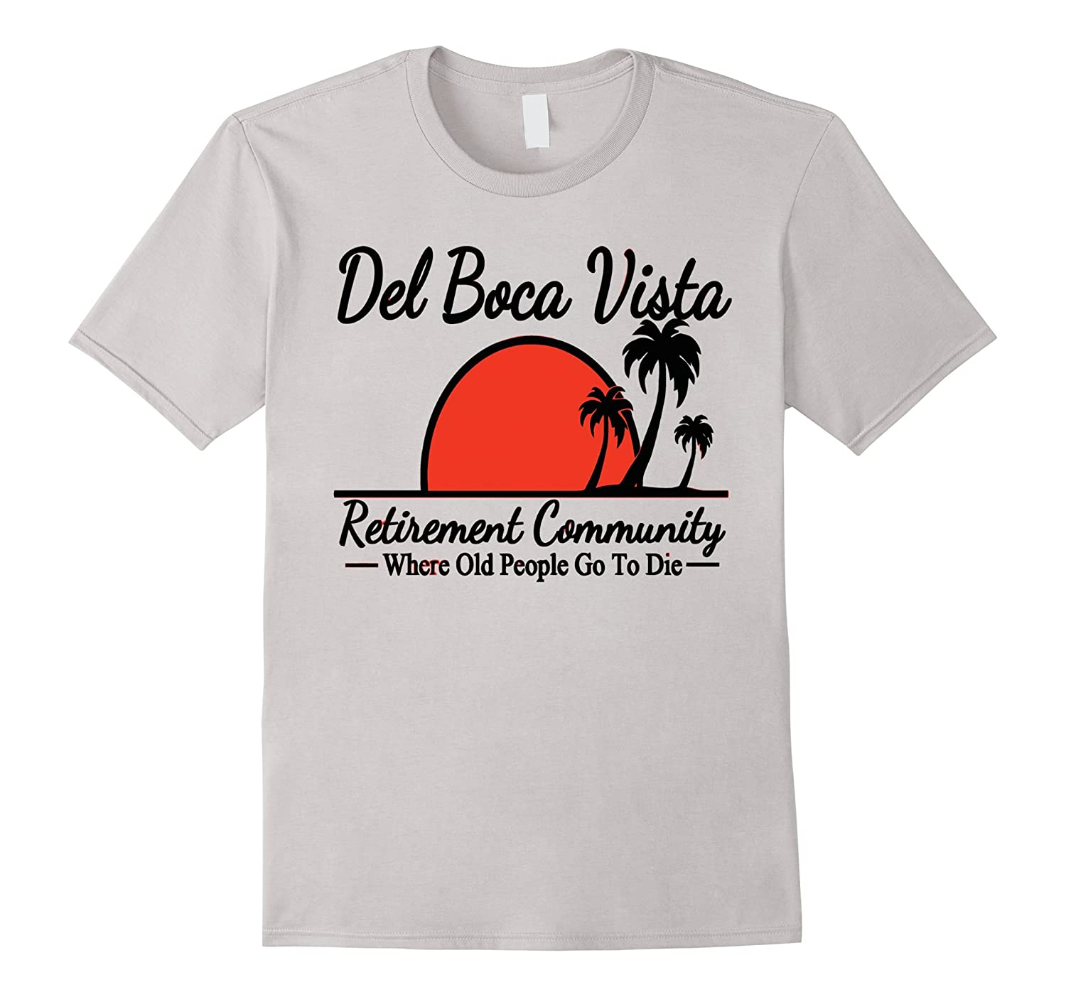 00dd0232d7f Del Boca Vista – Retirement Community – TShirt-RT – Rateeshirt