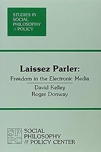 Laissez Parler: Volume 1 (Studies in social philosophy & policy)