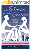 The Trouble with Secrets: Is happy every after everything it seems to be?