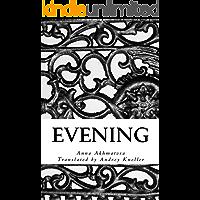 Evening: Poetry of Anna Akhmatova (English Edition)