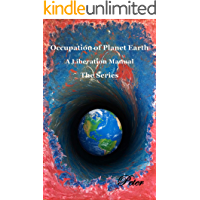 The Occupation of Planet Earth: A Liberation Manual (Peter's Liberation of Planet Earth Book 2)