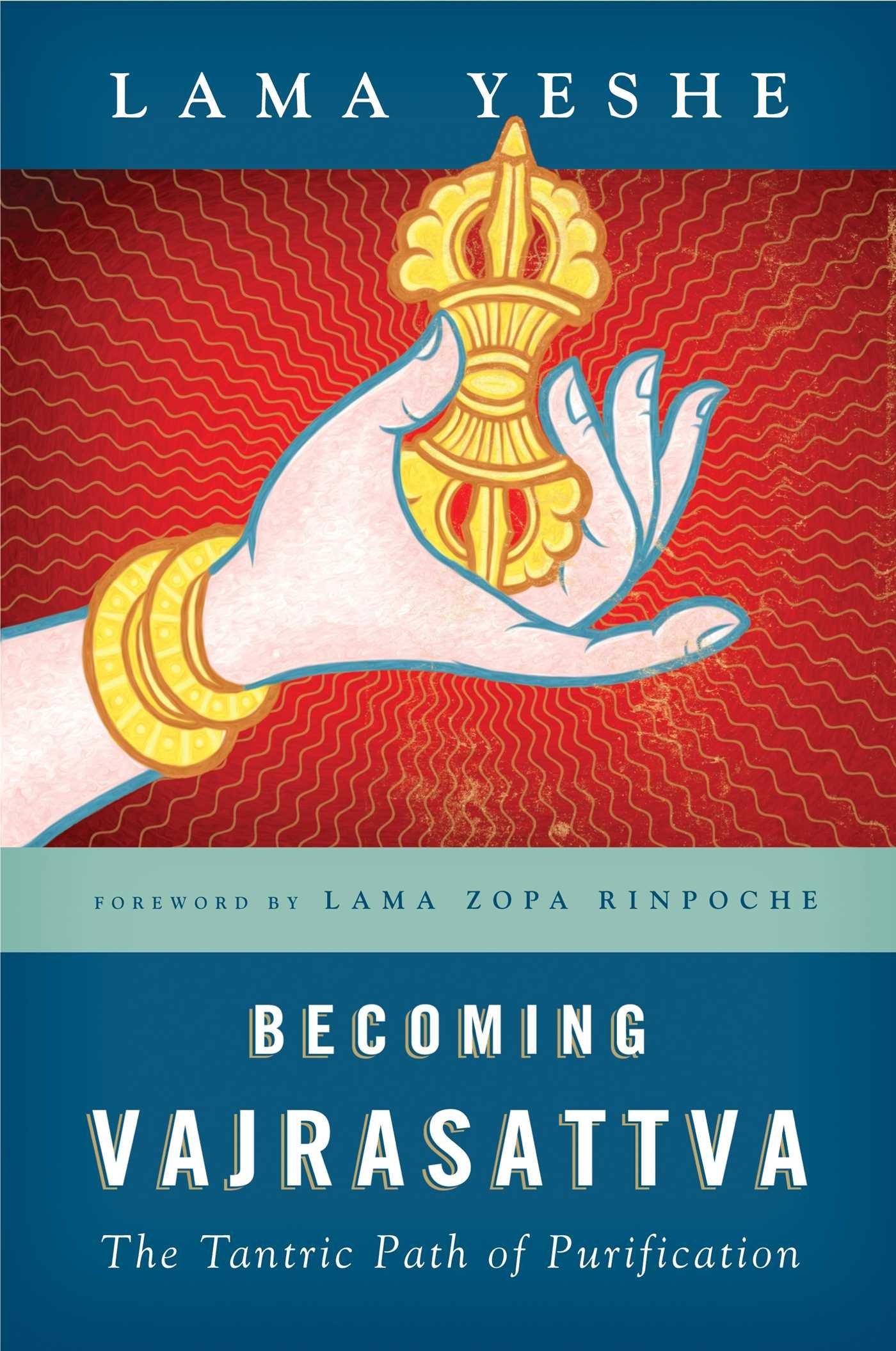 Becoming Vajrasattva: The Tantric Path of Purification: Lama