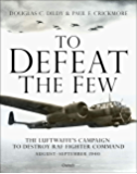To Defeat the Few: The Luftwaffe's campaign to destroy RAF Fighter Command, August–September 1940