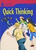 Quick Thinking (Foundations Reading Library, Level 3)