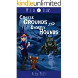 Coffee Grounds and Ghostly Hounds: A Witch & Ghost Mystery (Mystic Brews Mysteries Book 4)