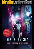 Hex in the City, Épisode 1: L'Éventreur de San Francisco (French Edition)