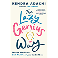 The Lazy Genius Way: Embrace What Matters, Ditch What Doesn't, and Get Stuff Done (English Edition)