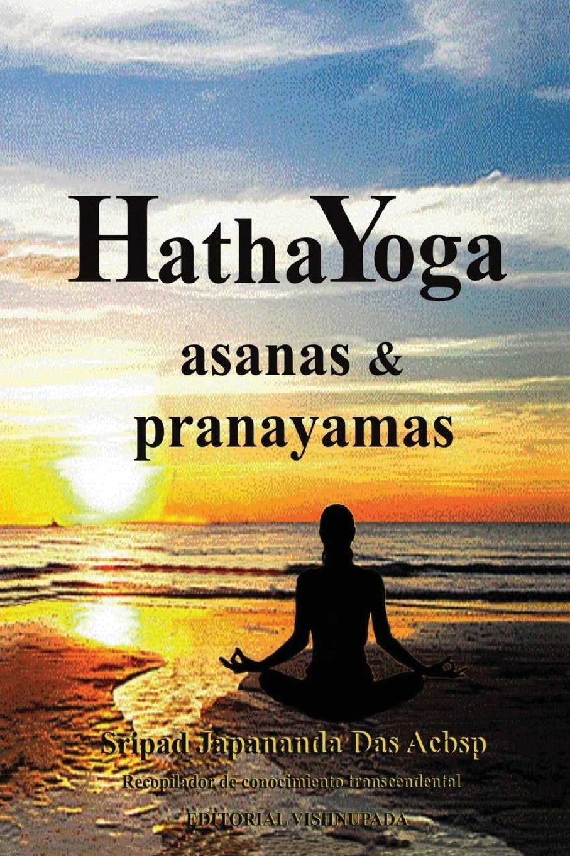 Hatha Yoga: Asanas & Pranayamas: Amazon.es: Sri Japananda ...