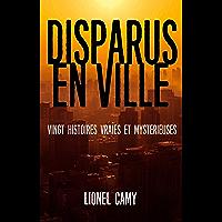 DISPARUS EN VILLE : Vingt histoires vraies et mystérieuses (French Edition) book cover
