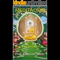 MEDITACIÓN: El arte de fortalecer la mente