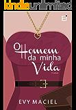 O Homem Da Minha Vida  - volume 1.5 (Homens Que Amamos)