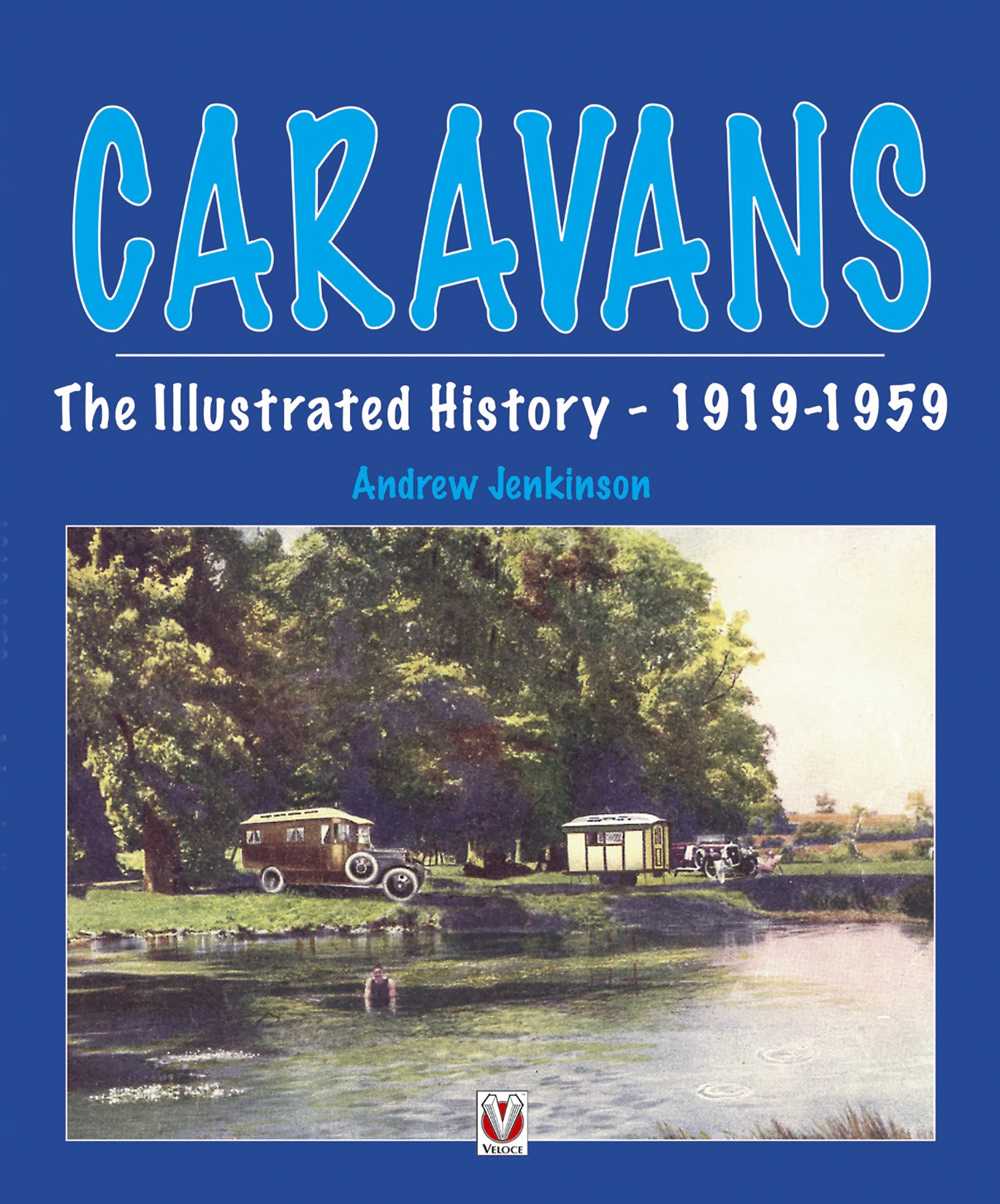 Caravans, The Illustrated History 1919-1959 por Andrew Jenkinson