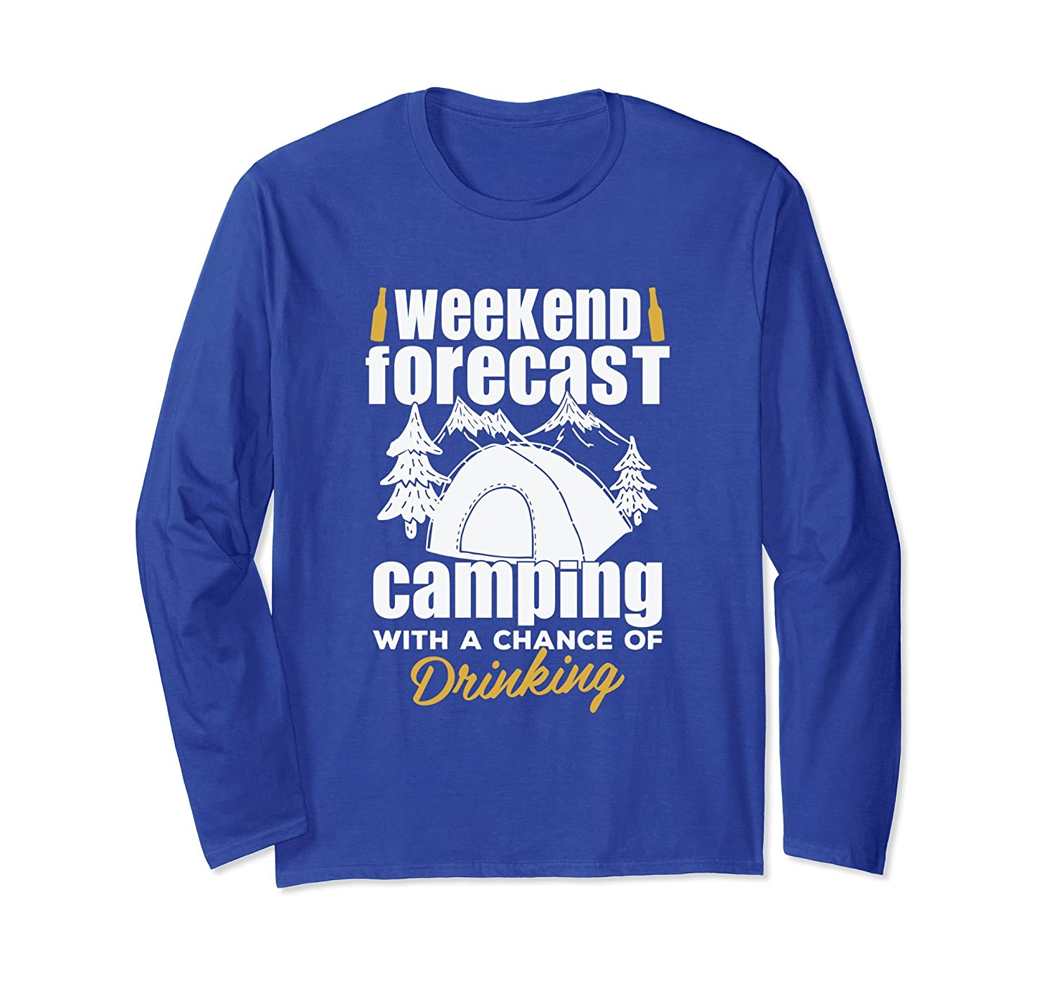 Weekend Forecast Camping With A Chance Drinking Long sleeve-ln