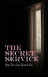 THE SECRET SERVICE - Spy Thrillers Boxed Set: True Espionage Stories, Action Adventures,, International Mysteries, War Stories & Spy Tales: 77 Books in One Volume