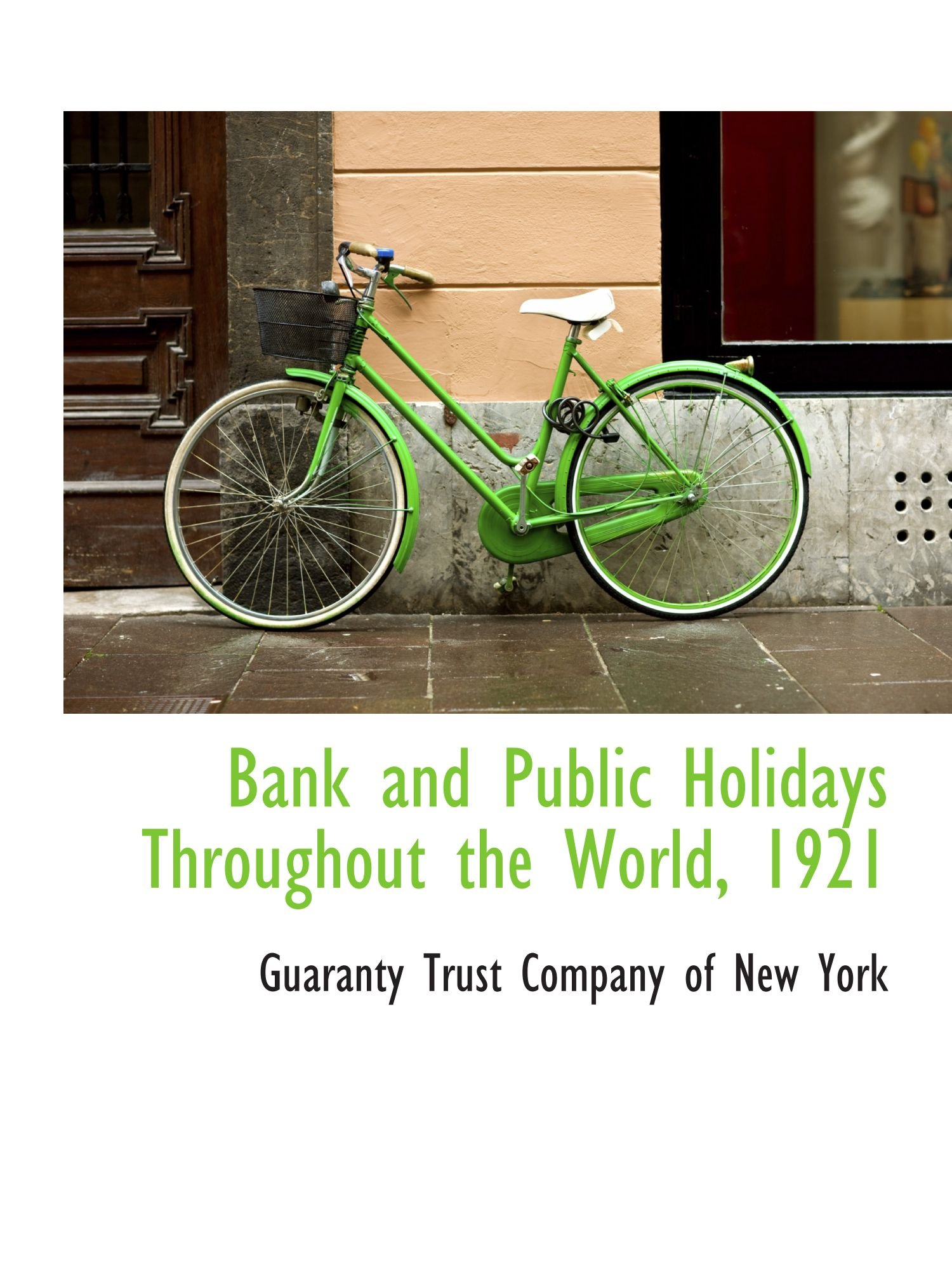 Read Online Bank and Public Holidays Throughout the World, 1921 pdf epub