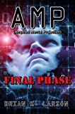 AMP - Final Phase (Cyborg Invasion) (A.M.P Book 5)
