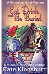 Eat, Drink, and Be Buried (Pennyfoot Hotel Mystery Book 4) Kindle Edition