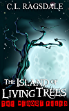 The Island of Living Trees (The Reboot Files Book 2)