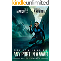 Any Port In A War: An Alien Galactic Military Science Fiction Adventure (Enemy of my Enemy Book 1)
