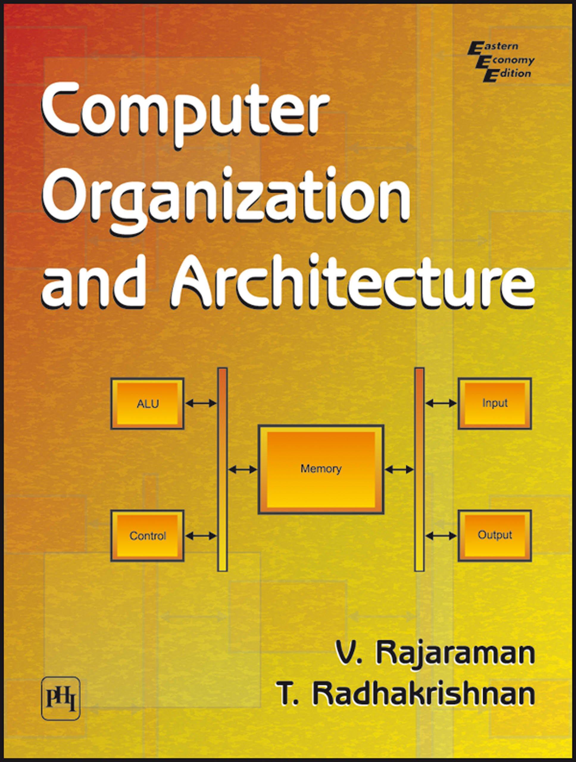 Computer Organization And Architecture Rajaraman V Radhakrishnan T Ebook Amazon Com