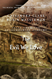 The Evil We Love (Tales from the Shadowhunter Academy 5)