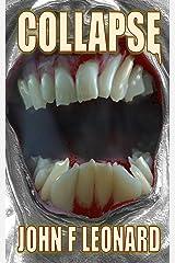 Collapse: An Apocalyptic Horror Novel (Ferine Apocalypse Book 1) Kindle Edition