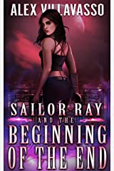 Sailor Ray and the Beginning of the End: A Demon Hunter Supernatural Thriller (The Pact Book 4) Kindle Edition