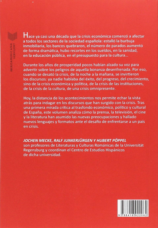 Discursos de la crisis : respuestas de la cultura española ante nuevos desafíos: Amazon.es: Mecke, Jochen, Junkerjürgen, Ralf, Pöppel, Hubert: Libros