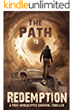 The Path to Redemption: A Post-Apocalyptic Survival Thriller