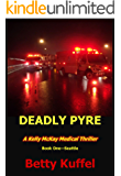 Deadly Pyre: A Kelly McKay Medical Thriller