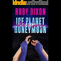 Ice Planet Honeymoon: Vektal and Georgie: A Sci-Fi Romance Novella