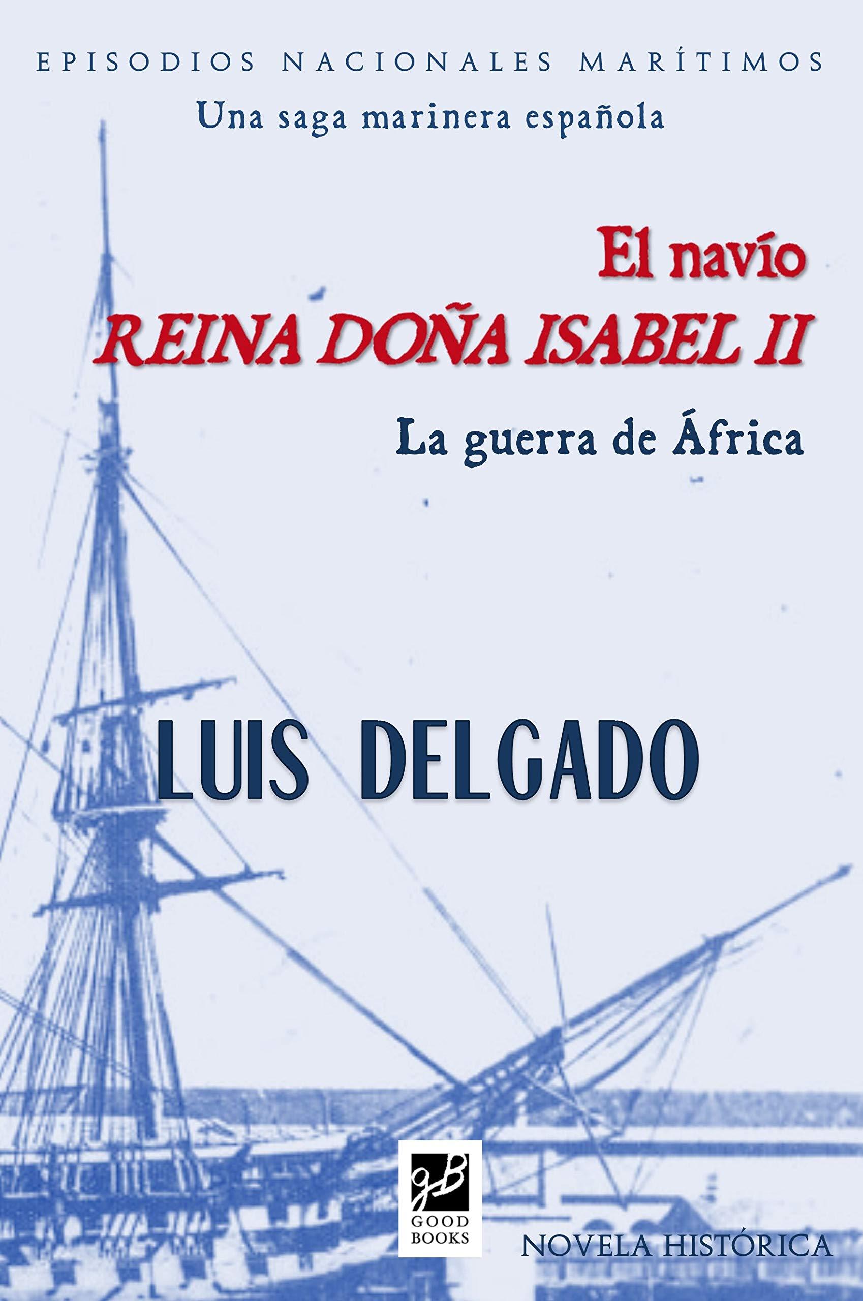 Navío Reina Doña Isabel II: La guerra de África (Episodios Nacionales Marítimos nº 29)