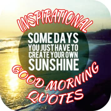 Amazoncom Inspirational Good Morning Quotes Appstore For Android