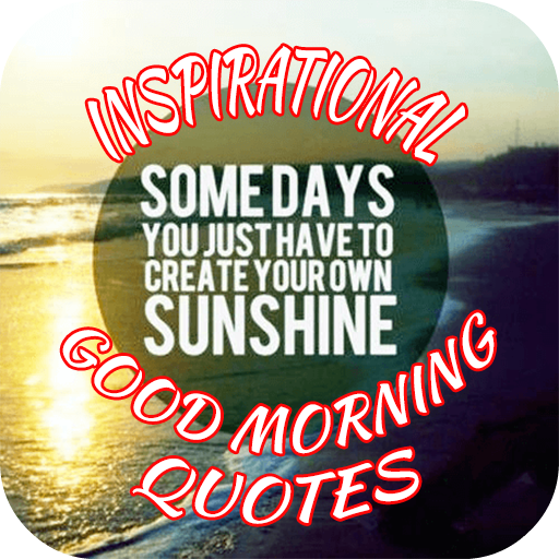 Amazon Com Inspirational Good Morning Quotes Appstore For Android