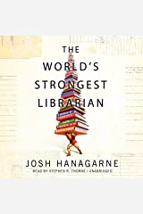 The World's Strongest Librarian: A Memoir of Tourette's, Faith, Strength, and the Power of Family Audible Audiobook