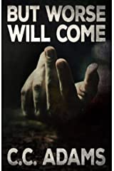 But Worse Will Come Kindle Edition