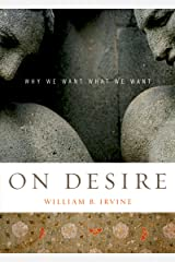 On Desire: Why We Want What We Want Kindle Edition
