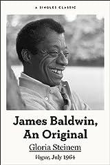 James Baldwin, An Original (Singles Classic) Kindle Edition