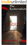 The Restoration: Just when you think you've figured it out... everything changes