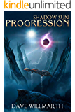 Shadow Sun Progression: Shadow Sun Book Four