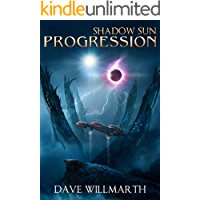 Shadow Sun Progression: Shadow Sun Book Four